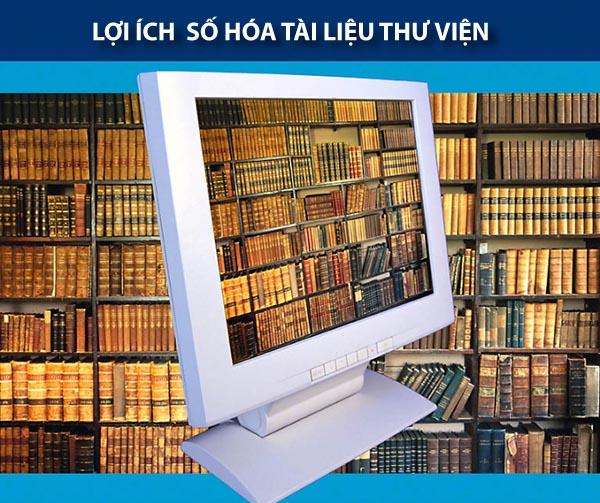 Lợi ích của số hóa tài liệu thư viện