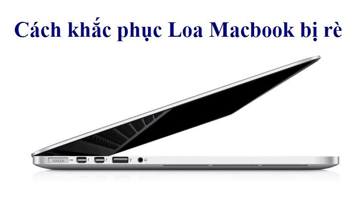cách khắc phục loa macbook bị rè