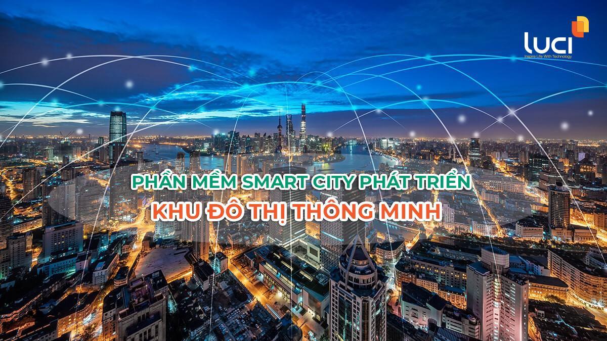 Xu hướng ứng dụng phần mềm smart city phát triển khu đô thị thông minh